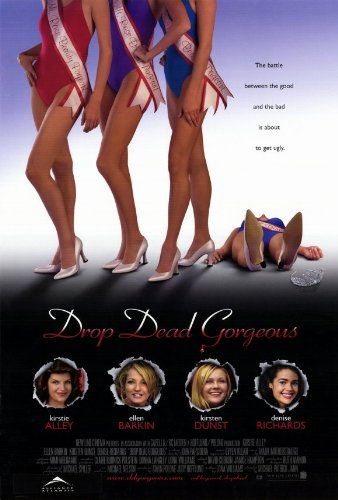 Drop Dead Gorgeous Movie Poster 1999 - Denise Richards Kirsten Dunst Kirstie Alley Ellen