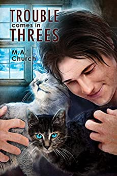 Trouble Comes in Threes (Fur, Fangs, and Felines Book 1) by [Church, M.A.]