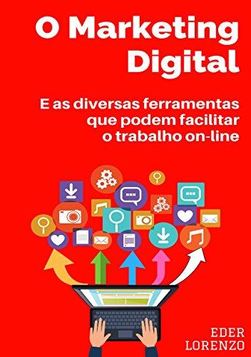 O marketing digital e as diversas ferramentas que podem facilitar o trabalho on-line
