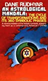 An Astrological Mandala: The Cycle of Transformations and Its 360 Symbolic Phases by Dane Rudhyar (1974-05-01)