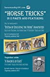 Horse Tricks Featuring Dr. Sutherland's System of Educating the Horse (Annotated) Together with