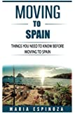 Moving to Spain: Everything You Need To Know Before Moving To Spain