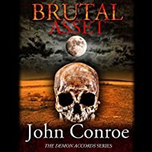 Brutal Asset: The Demon Accords, Book 3 Audiobook by John Conroe Narrated by James Patrick Cronin
