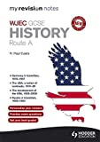 My Revision Notes: WJEC History Route A Second Edition