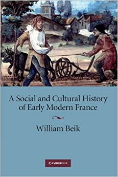 Book A Social and Cultural History of Early Modern France