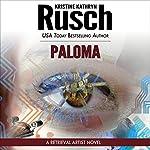 Paloma: A Retrieval Artist Novel | Kristine Kathryn Rusch