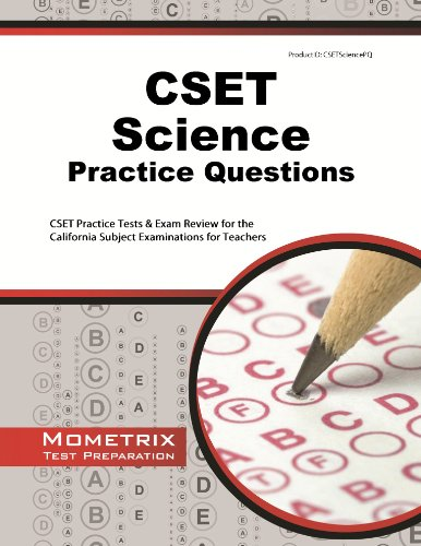 CSET Science Practice Questions: CSET Practice Tests & Exam Review for the California Subject Examinations for Teach