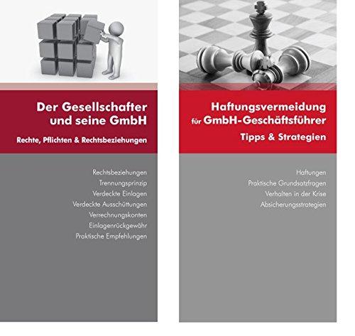 GmbH-Kombi: Gesellschafter + Geschäftsführer: Der Gesellschafter und seine GmbH Haftungsvermeidung für GmbH-Geschäftsführer