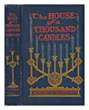 img - for The house of a thousand candles / by Meredith Nicholson ... with illustrations by Howard Chandler Christy book / textbook / text book