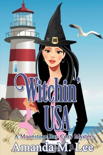Witchin' USA (A Moonstone Bay Cozy Mystery) (Volume 1)