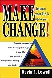 Make Change!, Kevin Lowell, 0595298400
