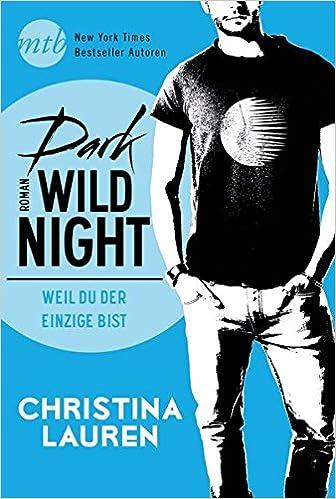 Bildergebnis für Lauren, Christina - Dark Wild Night – Weil du der Einzige bist