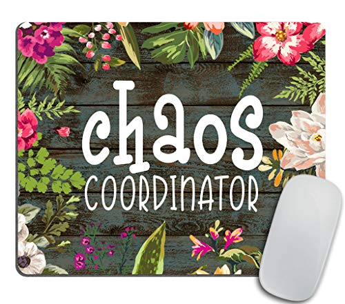 Chaos Coordinator Motivational Quote Mouse pad,Floral Mouse Pad Computer Accessories Home Office Space Cubicle Decor Gaming Mouse Pad Custom Design,