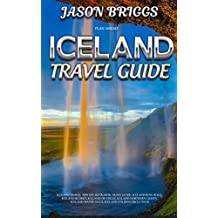 Plan Ahead Iceland Travel Guide: Iceland travel tips 2017, Reykjavik trave guide, Iceland Ring Road, Iceland budget, Iceland on cheap, Iceland northern ... tours (Plan Ahead Travel Guides Book 3)