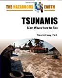 img - for Tsunamis: Giant Waves from the Sea (Hazardous Earth) book / textbook / text book