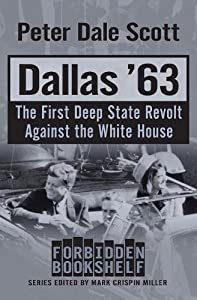 Dallas '63: The First Deep State Revolt Against the White House (Forbidden Bookshelf)