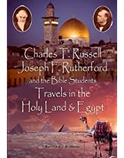 CharlesT.Russell , Joseph F. Rutherford and the Bible Students - Travels in the Holy Land and Egypt
