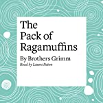 The Pack of Ragamuffins   Brothers Grimm