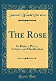 Amazon / Forgotten Books: The Rose Its History, Poetry, Culture, and Classification Classic Reprint (Samuel Bowne Parsons)