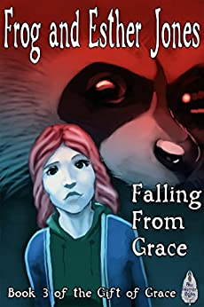 Falling From Grace (The Gift of Grace Book 3) by [Frog, Esther Jones]