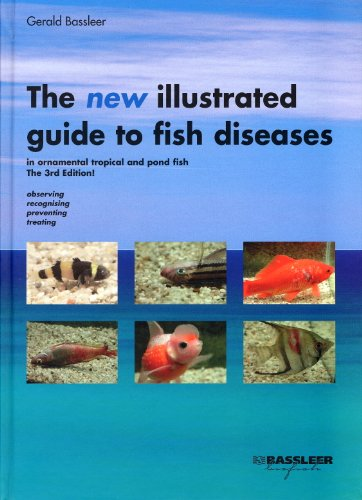 The New Illustrated Guide to Fish Diseases (3rd EDITION 2009)