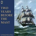 Two Years Before the Mast Audiobook by Richard Henry Dana Narrated by Jim Killavey