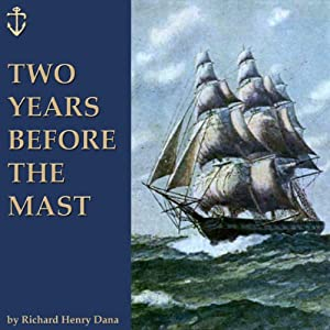 Two Years Before the Mast Audiobook