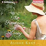 The Sweetness of Honey: Hope Springs, Book 3 | Alison Kent