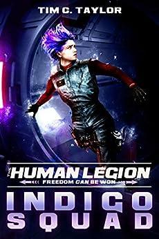 Indigo Squad (The Human Legion Book 2) by [Taylor, Tim C.]
