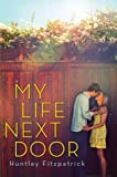 """My Life Next Door"" av Huntley Fitzpatrick"