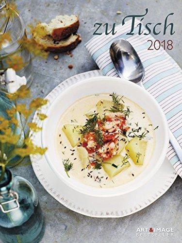 Zu Tisch 2018 - Posterkalender Küche, Kochkalender, Wandkalender - 48 x 64 cm