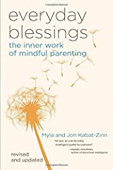 Everyday Blessings: The Inner Work of Mindful Parenting Paperback
