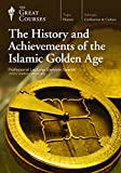 The Great Courses: The History and Achievements of the Islamic Golden Age