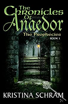 The Chronicles of Anaedor: The Prophecies: Book One by [Schram, Kristina]
