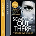 Someone Out There Audiobook by Catherine Hunt Narrated by Jessica Ball