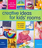 kidsroom design ideas Creative Ideas For Kids' Rooms: Over 25 Step-by-Step Projects*Great Ideas for Children of All Ages