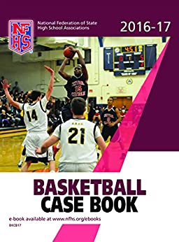 2016-17 NFHS Basketball Case Book by [NFHS]