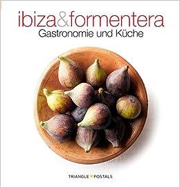 Ibiza and Formentera : gastronomie und küche