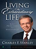 Living the Extraordinary Life, Charles F. Stanley, 1594152438