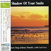 The Shadow of Your Smile +1