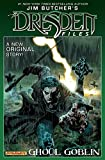 Jim Butcher's The Dresden Files: Ghoul Goblin by Jim Butcher front cover