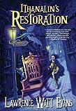 Ithanalin's Restoration, Lawrence Watt-Evans, 1434442446