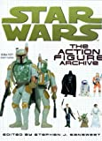 Star Wars: The Action Figure Archive by Stephen J. Sansweet (Editor) (15-Apr-1999) Hardcover