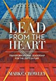 Lead from the Heart, Mark C. Crowley, 1452535426