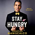 Stay Hungry | Sebastian Maniscalco