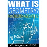 What is Geometry?: For Children Ages 8 to 12