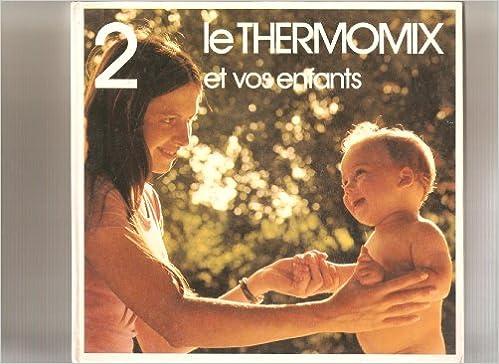 Thermomix - Le Thermomix et vos enfants