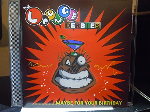 Maybe for Your Birthday (Derby Lounge)