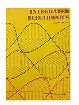integrated electronics analog and digital circuits and systemsintegrated electronics analog and digital circuits and systems international student edition jacob millman, christos c halkias 0755464867972