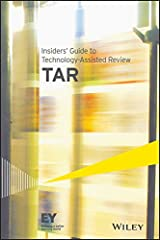 Understand TAR mechanics, processes, and technologies, as taught by EY experts Insider's Guide to Technology-Assisted Review provides professionals with a thorough understanding of the process that is becoming increasingly important to the le...